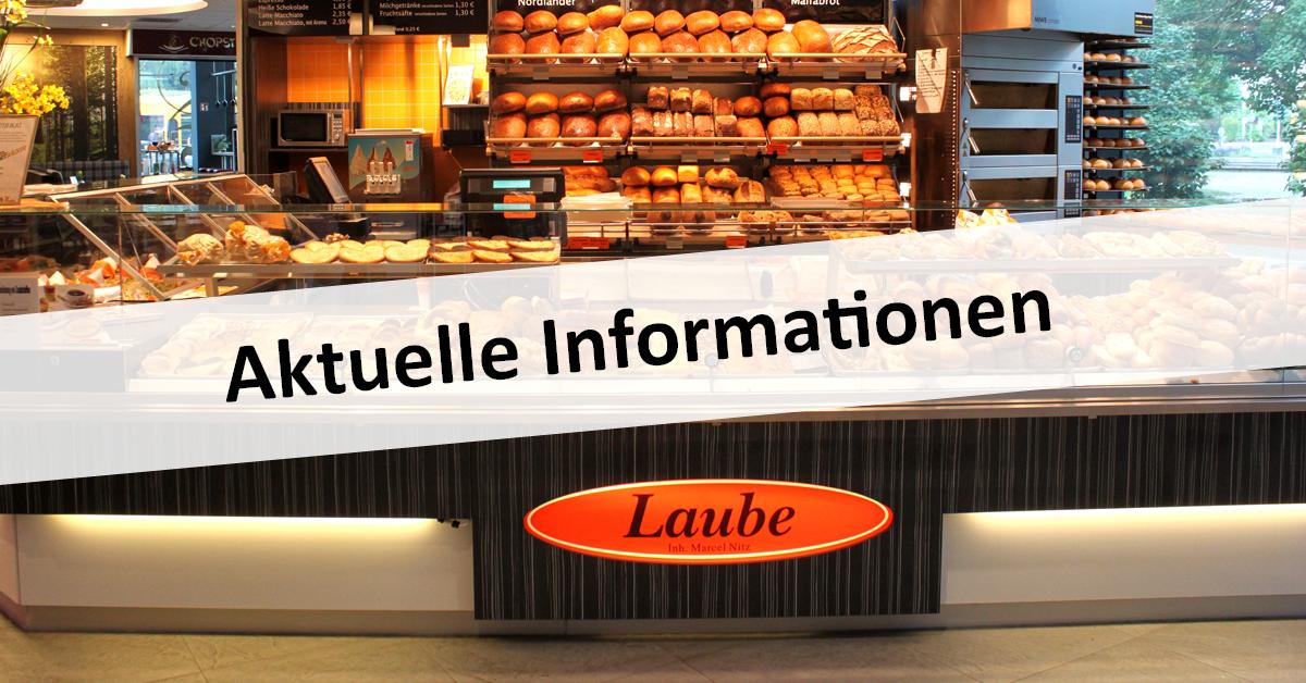 Aktuelle Informationen zu Ihrer Bäckerei Laube